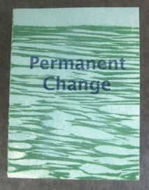"Permanent Change, silkscreen, woodcut, digital, drum binding, 3"" x 2"", 2014"